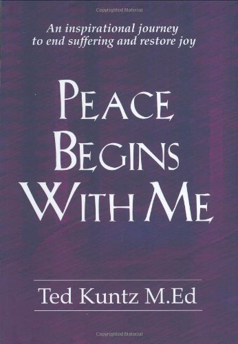 Peace Begins With Me Kuntz T